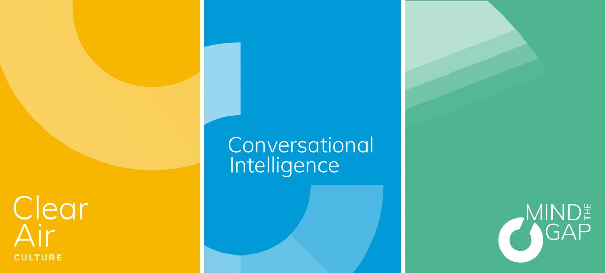 Three subbrands for CMP resolutions; Clear Air, Conversational Intelligence and Mind the Gap.